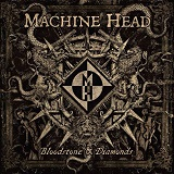 Machine Head - Bloodstone  Diamonds